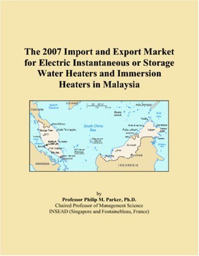 The 2007 Import And Export Market For Electric Instantaneous Or Storage Water Heaters And Immersion Heaters In Malaysia