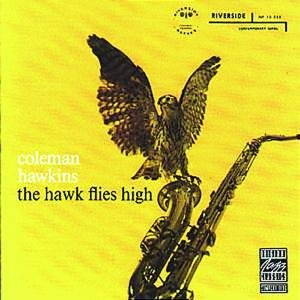 Coleman Hawkins - The Hawk flies high - Zortam Music