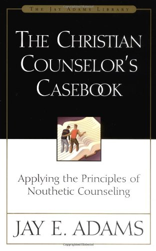 Christian Counselor's Casebook, The PDF