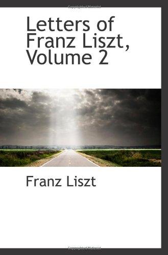 Letters of Franz Liszt, Volume 2 PDF