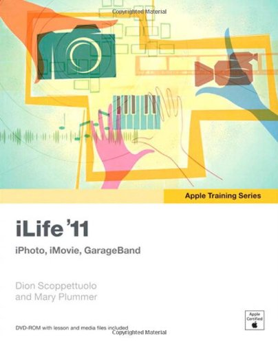 iLife '11: iPhoto, iMovie, GarageBand (Apple Training...