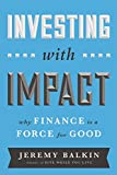 Investing with Impact: Why Finance is a Force for Good