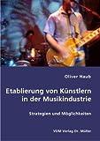 echange, troc Oliver Haub - Etablierung von KÌnstlern in der Musikindustrie
