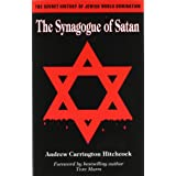 The Synagogue of Satan: The Secret History of Jewish World Dominationby Andrew Carrington...