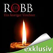 Ein feuriger Verehrer (Eve Dallas 09) | J. D. Robb