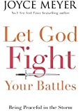 Let God Fight Your Battles: Being Peaceful in the Storm (English Edition)