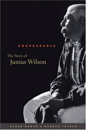 Unspeakable: The Story of Junius Wilson (Caravan Book)