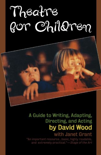Theatre for Children: A Guide to Writing, Adapting,...