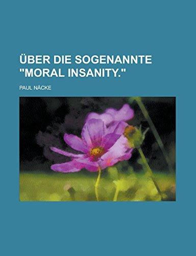 Uber Die Sogenannte Moral Insanity.
