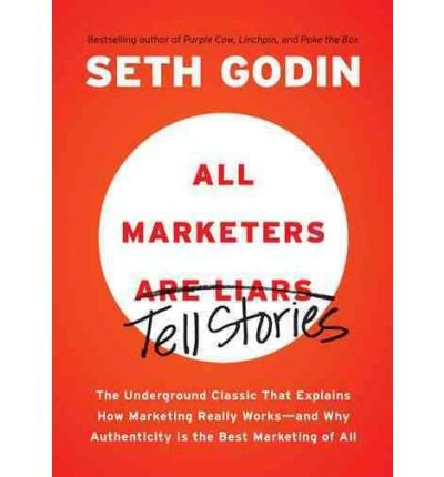 [(All Marketers are Liars )] [Author: Seth Godin] [Jun-2012]