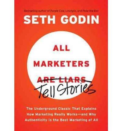 [(All Marketers are Liars )] [Author: Seth Godin] [Jun-2012]