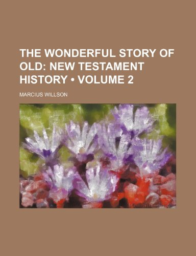 The Wonderful Story of Old (Volume 2);  New Testament history