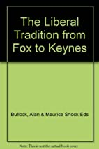 The Liberal Tradition from Fox to Keynes by…