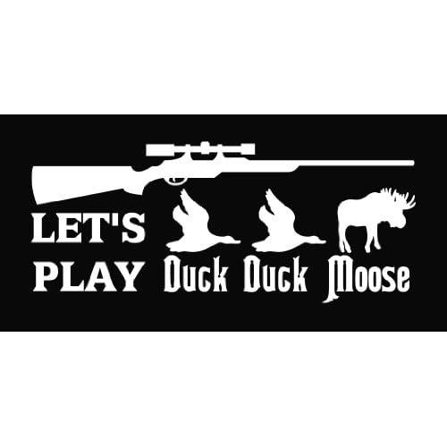 Lets Play Duck Moose Hunting Die Cut Vinyl Decal Sticker 6 White