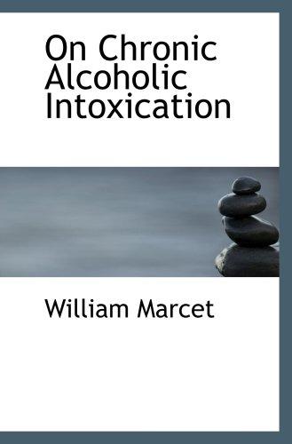 On Chronic Alcoholic Intoxication