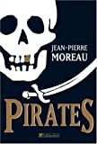 Pirates : Flibustes et piraterie dans la Carabe et les mers du sud (1522-1725)