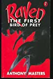Raven: The First Bird Of Prey (0140362940) by Anthony Masters