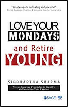 Love Your Mondays And Retire Young