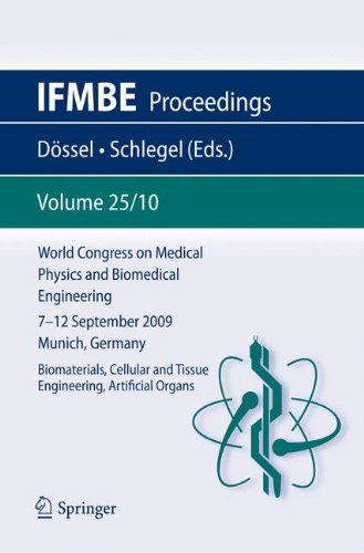 World Congress On Medical Physics And Biomedical Engineering September 7 - 12, 2009 Munich, Germany: Vol. 25/X Biomaterials, Cellular And Tissue Engineering, Artificial Organs (Ifmbe Proceedings)