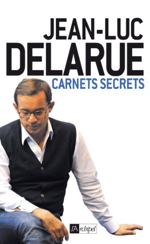 Delarue - Carnets secrets (Témoignage, document)