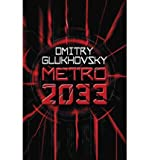Dmitry Glukhovsky (Metro 2033) By Glukhovsky, Dmitry (Author) Paperback on 01-Nov-2010