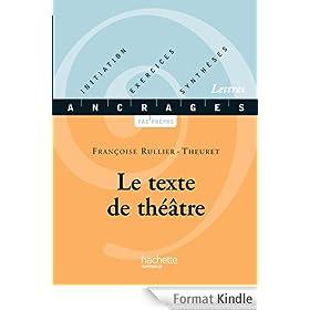 Le texte de th��tre (Ancrages t. 17)