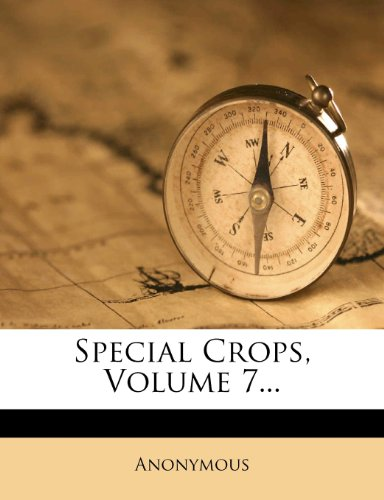 Special Crops, Volume 7...