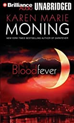 Bloodfever (Fever Series) Unabridged edition by Moning, Karen Marie published by Brilliance Audio on CD Unabridged Audio CD