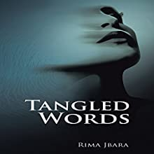 Tangled Words | Livre audio Auteur(s) : Rima Jbara Narrateur(s) : Madeline Wager