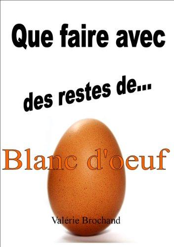 Couverture du livre Que faire avec des restes de... BLANC D'OEUF