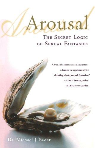 Arousal: The Secret Logic of Sexual Fantasies