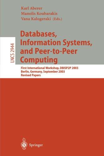 Databases, Information Systems, and Peer-to-Peer Computing: First International Workshop, DBISP2P, Berlin Germany, September 7-8, 2003, Revised Papers