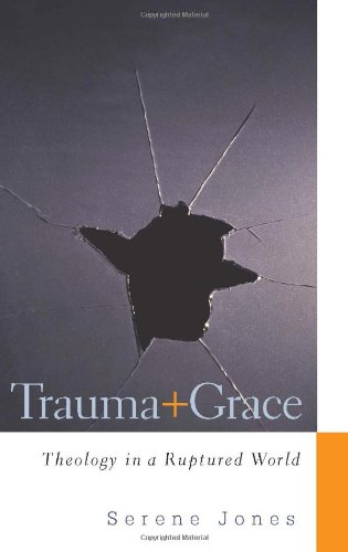 Trauma and Grace: Theology in a Ruptured World