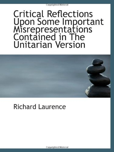 Critical Reflections Upon Some Important Misrepresentations Contained In The Unitarian Version