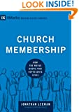 Church Membership: How the World Knows Who Represents Jesus (9Marks: Building Healthy Churches)