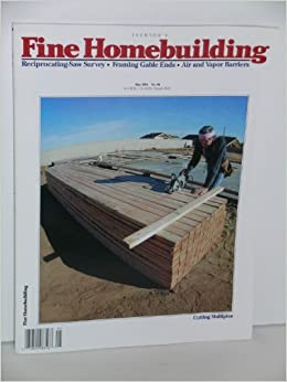 Fine homebuilding magazine for the home builder kevin for Fine homebuilding magazine