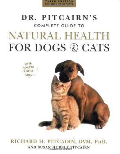 Dr. Pitcairn's Complete Guide to Natural Health for Dogs & Cats: Richard H. Pitcairn, Susan Hubble Pitcairn: 9781579549732: Amazon.com: Books