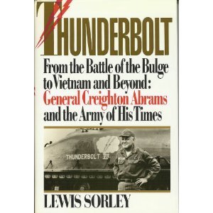 Thunderbolt general creighton abrams and the army of his time 1992