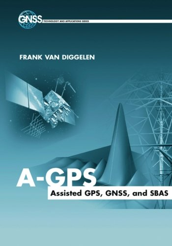 A-GPS: Assisted GPS, GNSS, and SBAS PDF