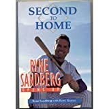 img - for Second to Home: Ryne Sandberg Opens Up by Ryne Sandberg (1995-04-04) book / textbook / text book