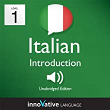 Learn Italian - Level 1: Introduction to Italian, Volume 1: Lessons 1-25 (       UNABRIDGED) by Innovative Language Learning Narrated by Marco Moraglia, Laura Liverani
