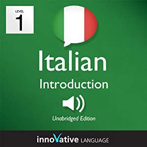 Learn Italian - Level 1: Introduction to Italian, Volume 1: Lessons 1-25 | [Innovative Language Learning]
