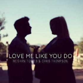 listen love me like you do