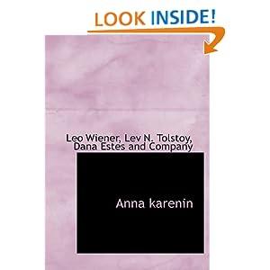 Anna karenin Leo Wiener, Lev N. Tolstoy and Dana Estes and Company