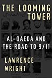 The Looming Tower: Al-Qaeda and the Road to 9/11 (037541486X) by Lawrence Wright