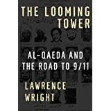 The Looming Tower: Al-Qaeda and the Road to 9/11 ~ Lawrence Wright