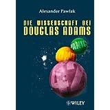 """Die Wissenschaft bei Douglas Adamsvon """"Alexander Pawlak"""""""