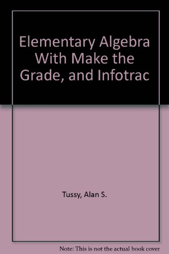 Elementary Algebra With Make the Grade, and Infotrac