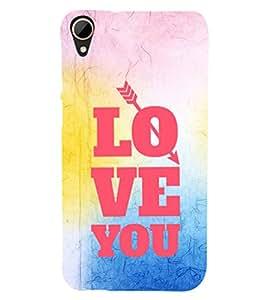 EPICCASE love you Mobile Back Case Cover For HTC Desire 828 (Designer Case)