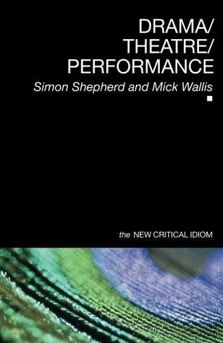 Drama/Theatre/Performance (The New Critical Idiom)